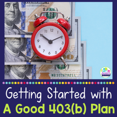 How to Get Started with a Good 403(b) Plan
